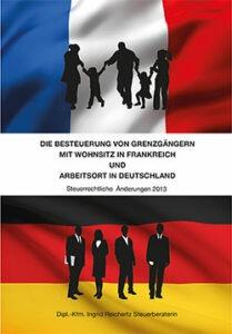 Die Besteuerung von Grenzgängern mit Wohnsitz in Frankreich und Arbeitsort in Deutschland